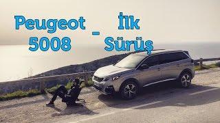 PEUGEOT 5008 // İLK SÜRÜŞ