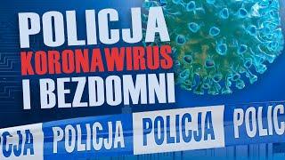 Policja, koronawirus i bezdomni