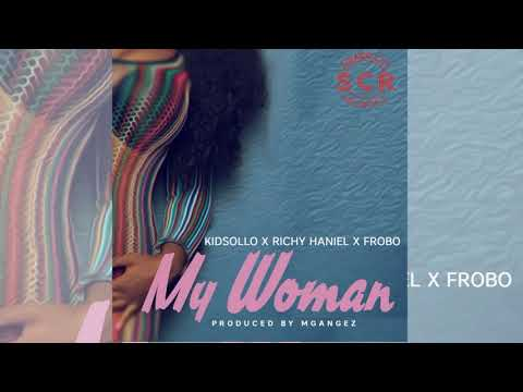 My Woman -x Kidsoloo x Richy Haniel x Frobo (RH EXCLUSIVE)