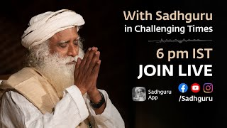 With Sadhguru in Challenging Times - 19th July