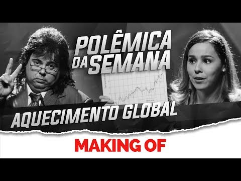 MAKING OF - EP02: AQUECIMENTO GLOBAL