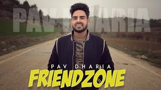 Friendzone Mp3 song download by Pav Dharia, status , Lyrics