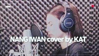 MARIANO & KAT , NANG IWAN COVER BY KAT / SY TALENT ENTERTAINMENT