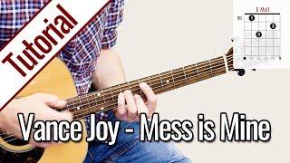 Vance Joy   Mess Is Mine   Gitarren Tutorial Deutsch