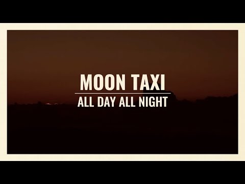 All Day All Night (2015) (Song) by Moon Taxi