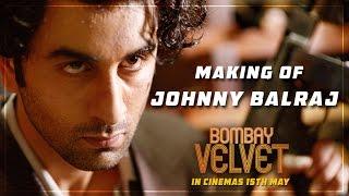 The Making of Johnny Balraj - Bombay Velvet