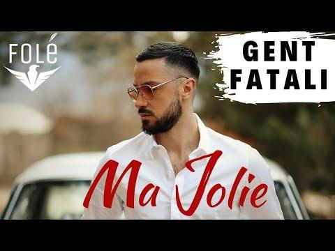 Gent Fatali - Ma Jolie