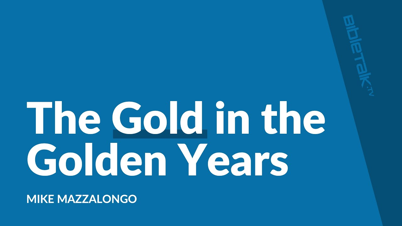 The Gold in the Golden Years
