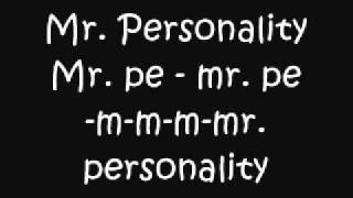 Mr. Personality    Gillette    w lyrics