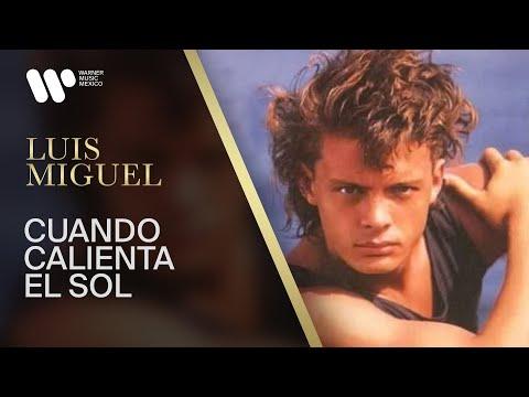 Cuando Calienta El Sol - Luis Miguel