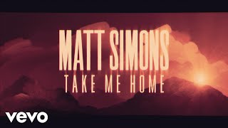 Matt Simons - Take Me Home (Official Lyric Video)