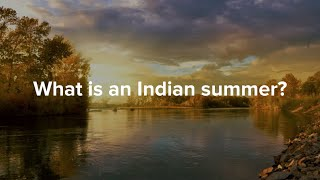 What is an Indian summer?