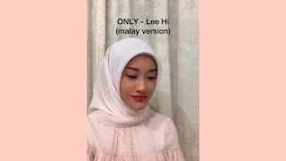 only - lee hi (malay version)
