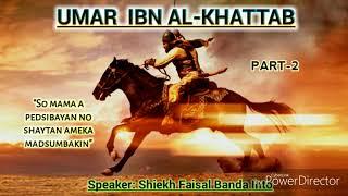 PART-2:  Kinatalima Ni Umar Ibn Al Khattab Kano Agama Islam 》 Shiekh Faisal Banda Into
