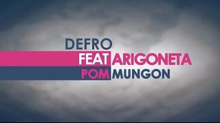 Defro ft. Arigoneta - Pom mungon