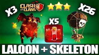 5 Skeleton Spell + Trilaloon: New Th9 Strong War Attack Strategy 2018   Larrylalo : Clash Of Clans