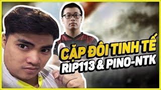 [PUBG PC] RIP113 & PINO-NTK BẮN LÀ PHẢI TINH TẾ