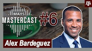 From the Ball Field to the Board Room w/ Alex Bardeguez | Episode 6