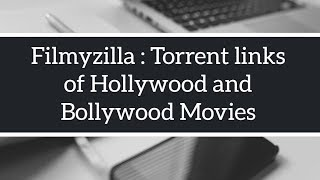 Filmyzilla for Torrent Links of All type of Movies