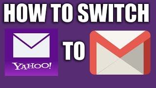 How to Switch from Yahoo to Gmail