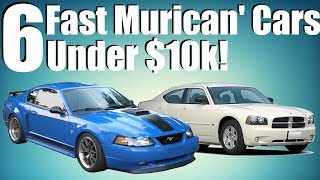 6 Fast American Cars Under $10k!