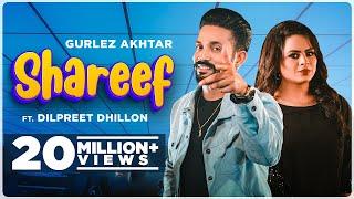 Shareef Lyrics | Gurlej Akhtar, Dilpreet Dhillon