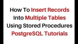 PostgreSQL PGAdmin Insert Into Multiple Tables Using Stored Procedure