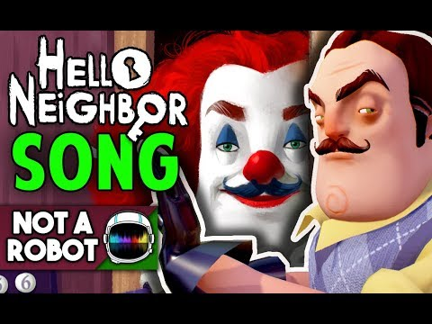 "HELLO NEIGHBOR SONG ""HELLO HELLO"" [NotARobot]"