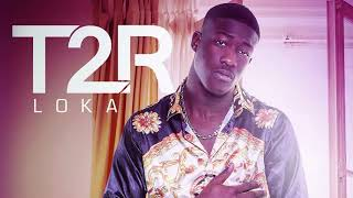 T2R   Loka 5 Feat Minissia