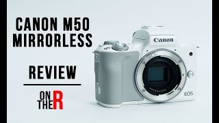 CANON EOS M50 4K MIRRORLESS CAMERA REVIEW (I HATE IT)