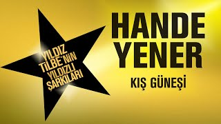 Hande Yener - Kış Güneşi - (Yıldız Tilbe'nin Yıldızlı Şarkıları)