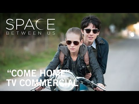 The Space Between Us (TV Spot 'Come Home')