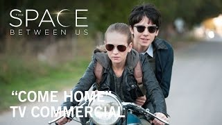 The Space Between Us  Come Home TV Commercial  In Theaters February 3 2017