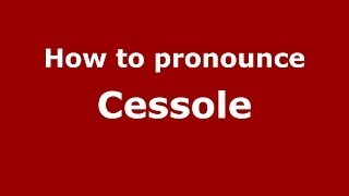 How to pronounce Cessole (Italian/Italy) - PronounceNames.com
