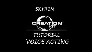 Skyrim: Creation Kit Tutorials - Voice Acting