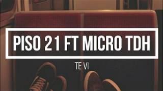 Piso 21 Ft Micro TDH   Te Vi (Letra)