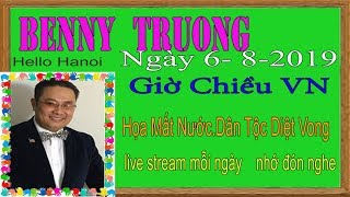 Benny Truong Truc Tiep (  Ngày 6/8/2019 Tối vn