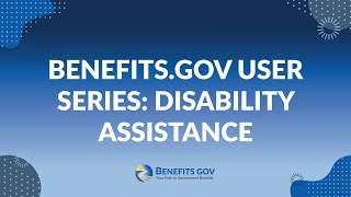 Benefits.gov User Series: Disability Assistance