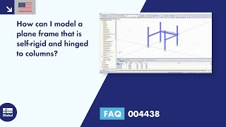 FAQ 004438 | How can I model a plane frame that is self-rigid and hinged to columns?