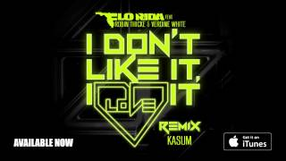 Flo Rida ft. Robin Thicke & Verdine White - I Don't Like It, I Love It [Kasum Remix]