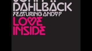 John Dahlbäck feat. Andy P - Love Inside - Henrik B Remix