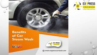 Know More About Car Steam Wash -- Exppress Car Wash