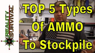 Top 5 Types Of Ammunition To Stockpile For A Collapse