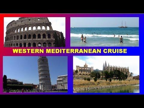 WESTERN MEDITERRANEAN CRUISE  –  SPAIN –  ITALY –  FRANCE