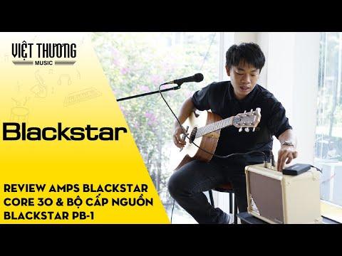 Review Amps Blackstar Acoustic Core30 và sạc dự phòng Blackstar PB-1