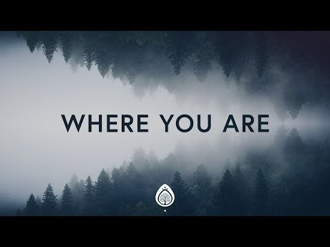 Leeland ~ Where You Are (Lyrics)