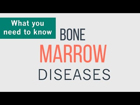 Video Bone Marrow Diseases - What You Need To Know