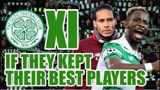 Celtic XI If They Kept Their Best Players