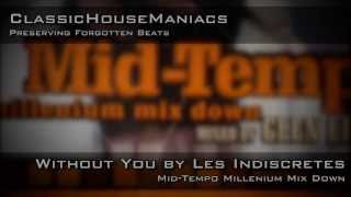 Les Indiscretes - Without You *Mid-Tempo*