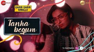 Tanha Begum (Qarib Qarib Singlle)  Antara Mitra, Neeti Mohan, Rochak Kohli